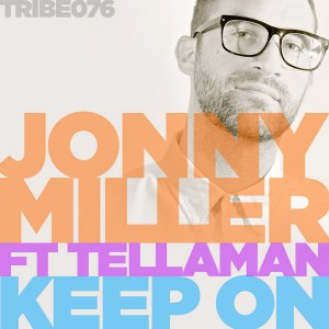 Jonny Miller feat. Tellaman - Keep On [Tribe Records]