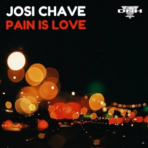 Josi Chave - Pain Is Love [DNH]