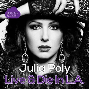 Julia Poly - Live & Die in L.A. (Remixes) [Heavenly Bodies]