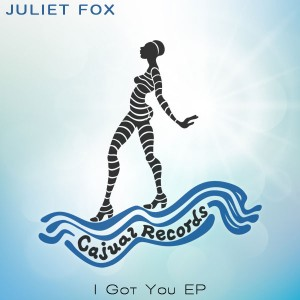 Juliet Fox - I Got You EP [Cajual]