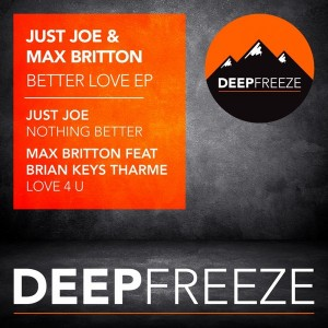 Just Joe & Max Britton - Better Love EP [Deep Freeze Records]