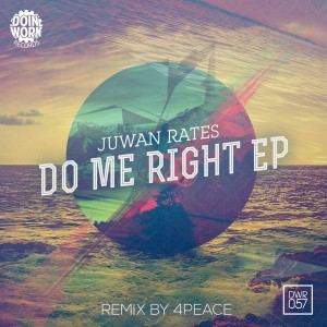 Juwan Rates - Do Me Right EP [DOIN WORK Records]