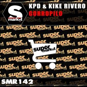 KPD & Kike Rivero - Gorropilo [Supermarket]