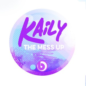 Kaily - The Mess Up [Beatdown]