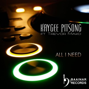 Kaygee Pitsong feat. Trevor Mako - All I Need [Baainar Digital]
