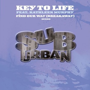 Key To Life feat. Kathleen Murphy - Find Our Way (Breakaway) [Sub-Urban]