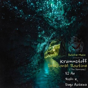 Krummstoff - Delusional Routine (The Remixes) [Dutchie]