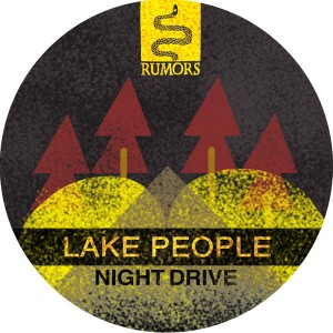 Lake People - Night Drive [Rumors]