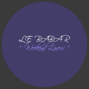 Le Babar - Weekend Lovers [La Musique Fantastique]