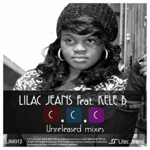 Lilac Jeans Feat Kele B - CCC (unreleased mixes) [Lilac Jeans Music]