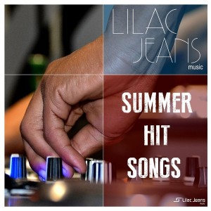 Lilac Jeans - Summer Hit Songs [Lilac Jeans Music]