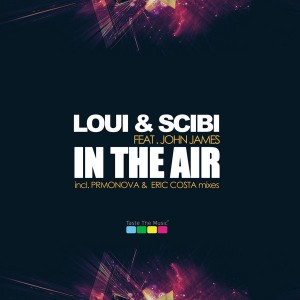 Loui & Scibi feat. John James - In The Air [Taste The Music]