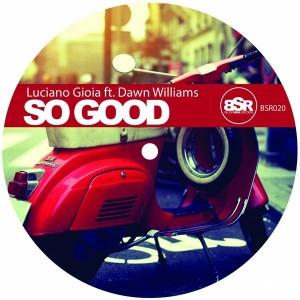 Luciano Gioia feat. Dawn Willam - So Good [Block Soul Records]