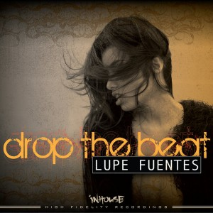 Lupe Fuentes - Drop The Beat [Inhouse]