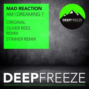 Mad Reaction - Am I Dreaming [Deep Freeze Records]