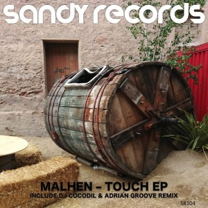 Malhen - TOUCH EP [Sandy Records]