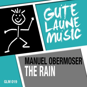 Manuel Obermoser - The Rain [Gute Laune Music]