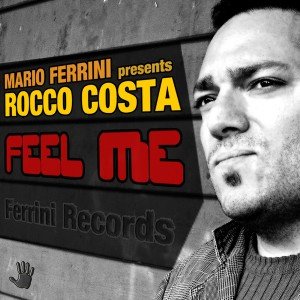 Mario Ferrini pres. Rocco Costa - Feel Me [Ferrini Records]