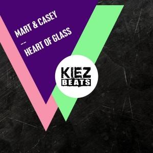 Mart & Casey - Heart of Glass [Kiez Beats]