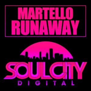 Martello - Runaway [Soul City Digital]