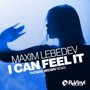 Maxim Lebedev - I Can Feel It (Thomas Brown Remix) [ReVinyl]