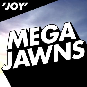 Mega Jawns - Joy [BBE]
