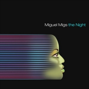 Miguel Migs - The Night (Inc. Sir Piers Mix) [Naked Music]