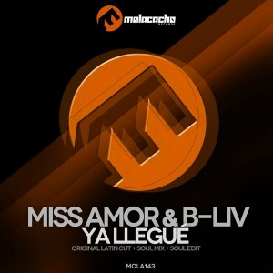 Miss Amor & B-Liv - Ya Llegue [Molacacho Records]