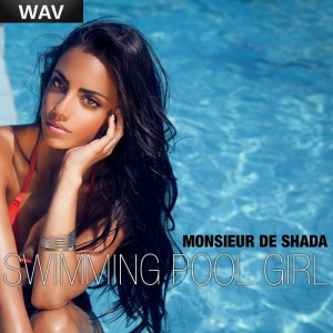 Monsieur De Shada - Swimming Pool Girl [Black Buddha]