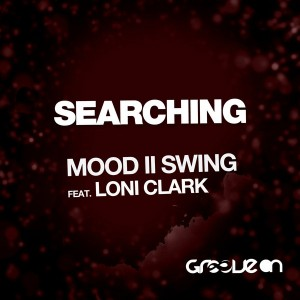 Mood II Swing feat. Loni Clark - Searching [Groove On]