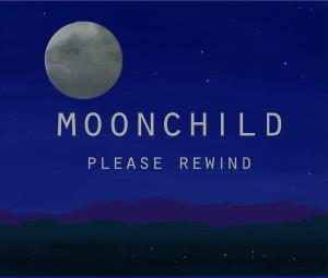 Moonchild - Please Rewind [Moonchild Music]