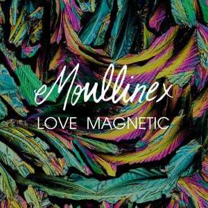 Moullinex - Love Magnetic [Gomma]