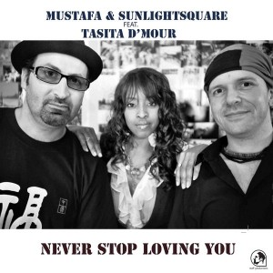 Mustafa & Sunlightsquare feat. Tasita D'Mour - Never Stop Loving You [Staff Productions]