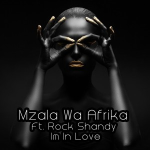 Mzala Wa Afrika feat. Rock Shandy - Im In Love [Afro Rebel Music]