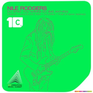 Nile Rodgers - Do What You Wanna Do (IMS Anthem) [CR2]