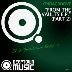 Ondagroove - From The Vaults EP Pt. 2 [Deeptown Music]