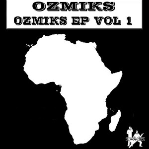 Ozmiks - Ozmiks EP Vol. 1 [Smooth Agent Records Africa]