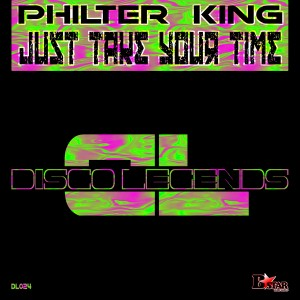 PHILTER KING - Just Take Your Time [Disco Legends]