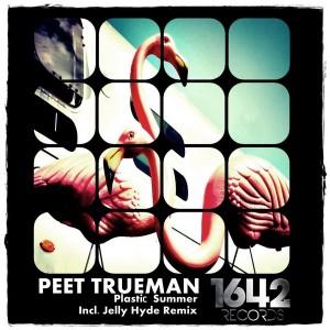 Peet Trueman - Plastic Summer [1642 Records]