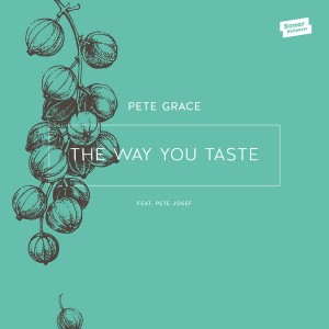 Pete Grace feat. Pete Josef - The Way You Taste EP [Sonar Kollektiv]