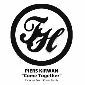 Piers Kirwan - Come Together [Tall House Digital]
