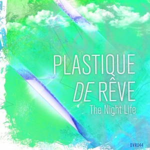 Plastique De Reve - The Night Life [Disco Volante Recordings]