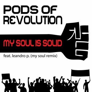 Pods Of Revolution - My Soul Is Solid [Nylon Trax]