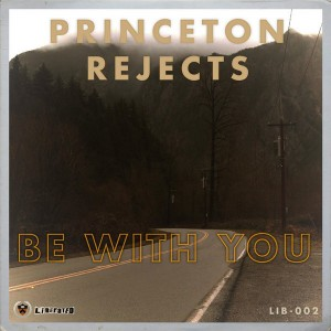 Princeton Rejects - Be With You [Liberated]