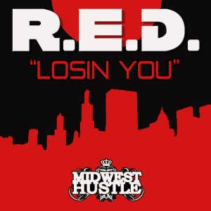 R.E.D. - Losin You [Midwest Hustle]