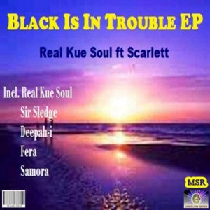 Real Kue Soul - Black Is In trouble [Music-Slaves Records]