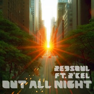RedSoul feat. R'Kel - Out All Night [Playmore]