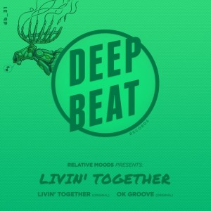 Relative Moods - Livin' Together [DeepBeat Records]
