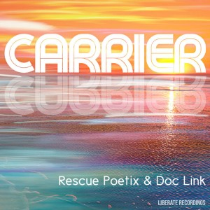Rescue Poetix & Doc Link - Carrier [Liberate]