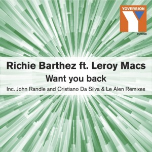 Richie Barthez feat. Leroy Macs - Want You Back [Yoversion Records]